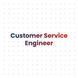 Customer Service Engineer